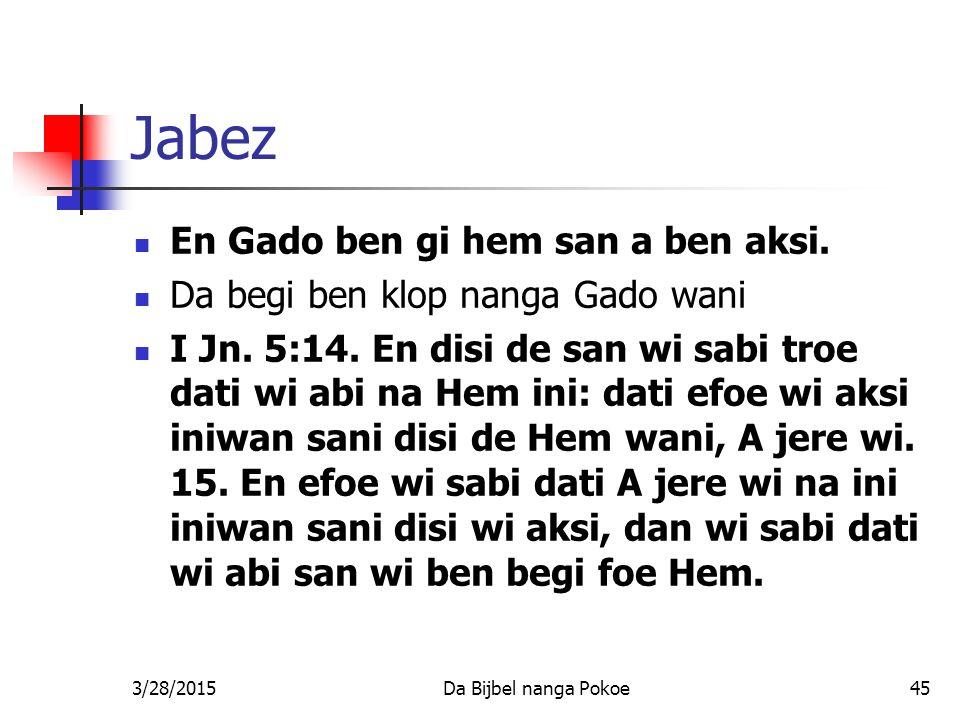 Jabez En Gado ben gi hem san a ben aksi.