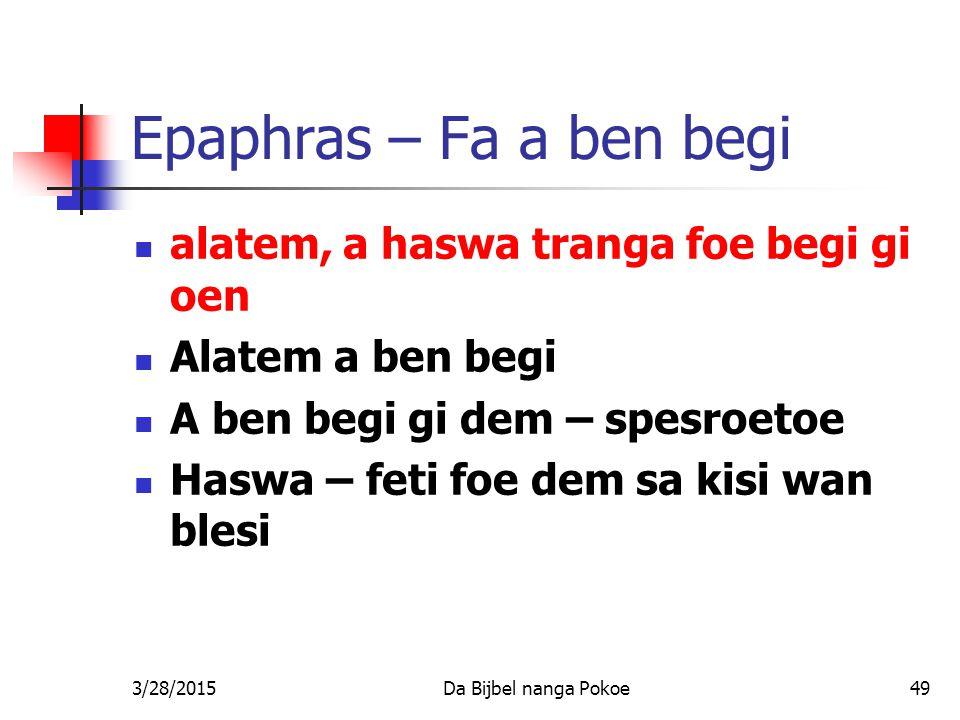 Epaphras – Fa a ben begi alatem, a haswa tranga foe begi gi oen