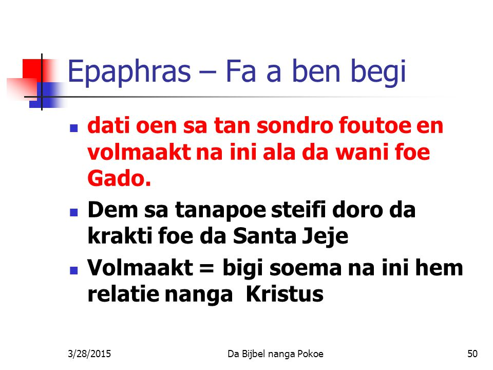 Epaphras – Fa a ben begi dati oen sa tan sondro foutoe en volmaakt na ini ala da wani foe Gado.