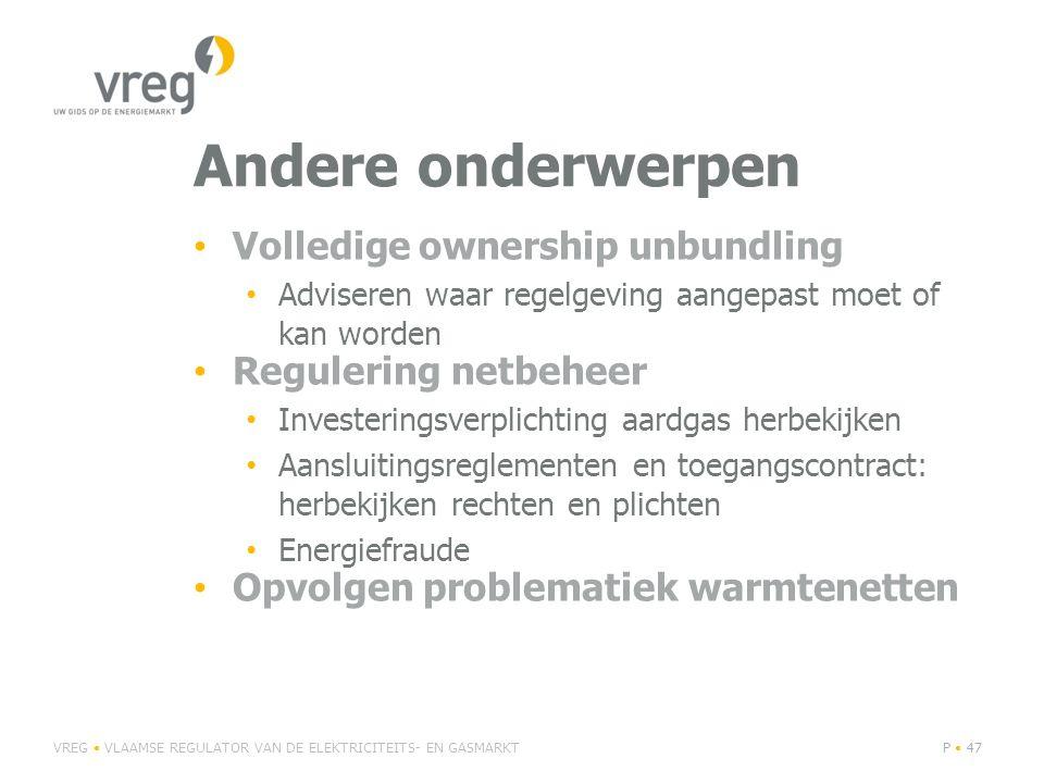 Andere onderwerpen Volledige ownership unbundling Regulering netbeheer