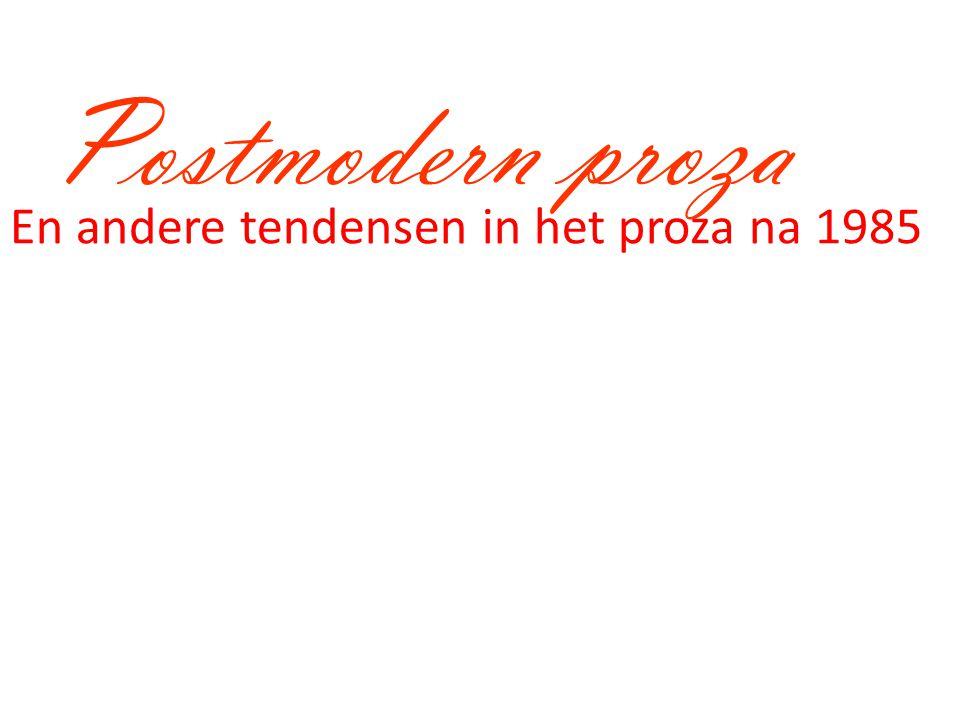 Postmodern proza En andere tendensen in het proza na 1985