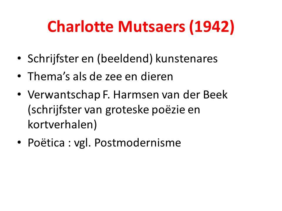 Charlotte Mutsaers (1942) Schrijfster en (beeldend) kunstenares