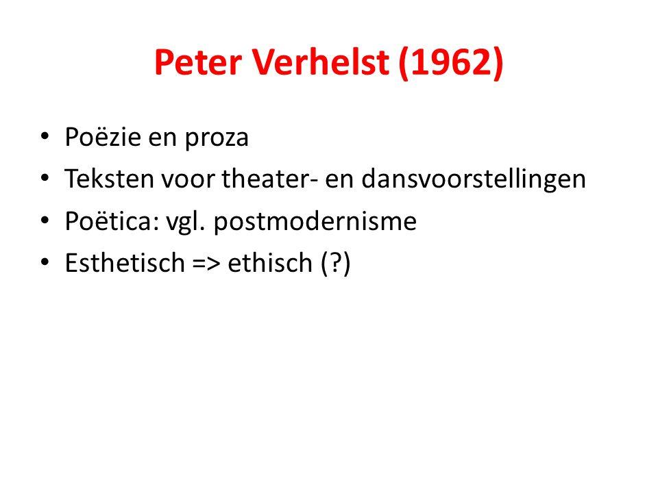 Peter Verhelst (1962) Poëzie en proza