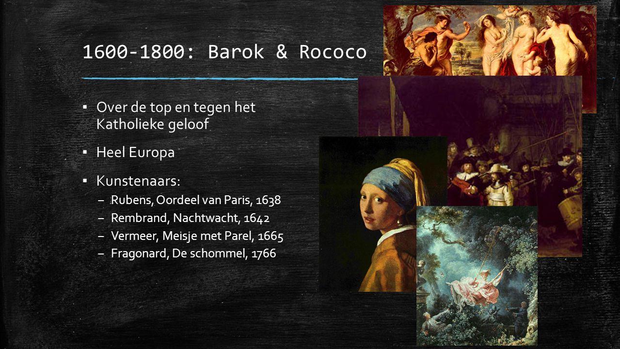 1600-1800: Barok & Rococo Over de top en tegen het Katholieke geloof