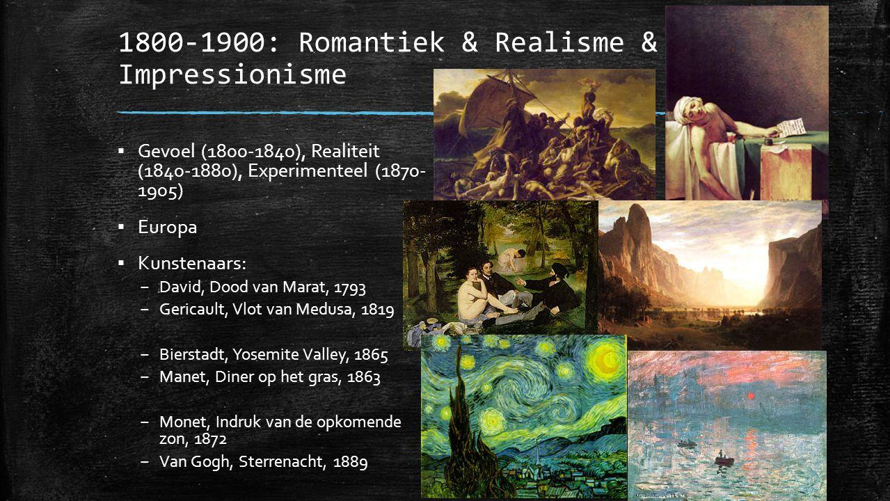 1800-1900: Romantiek & Realisme & Impressionisme