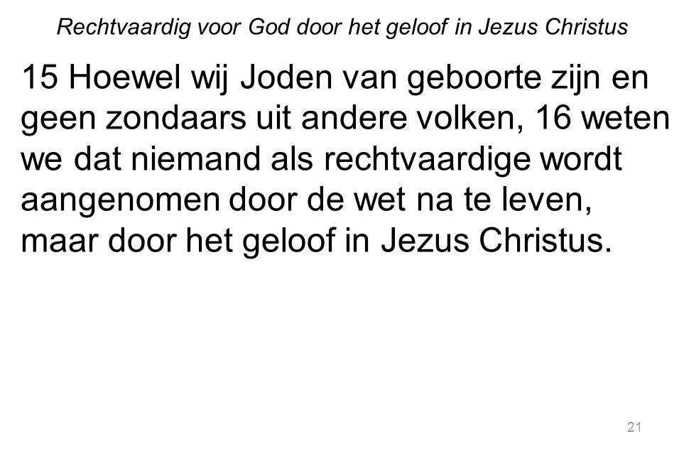 Rechtvaardig voor God door het geloof in Jezus Christus