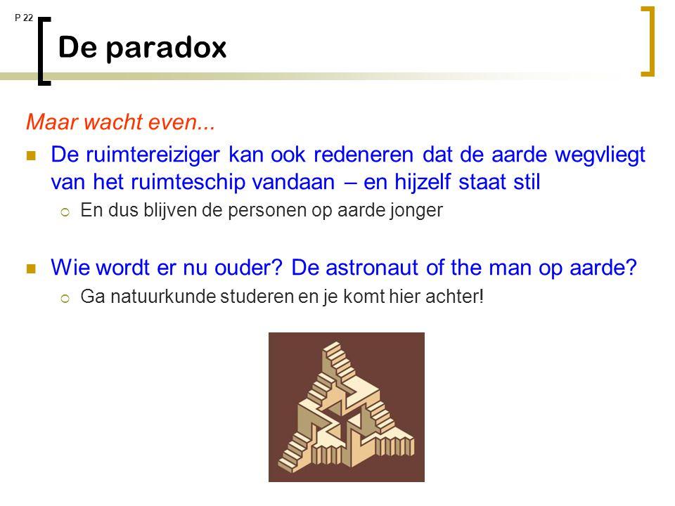 De paradox Maar wacht even...