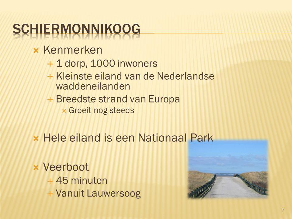 Schiermonnikoog Kenmerken Hele eiland is een Nationaal Park Veerboot