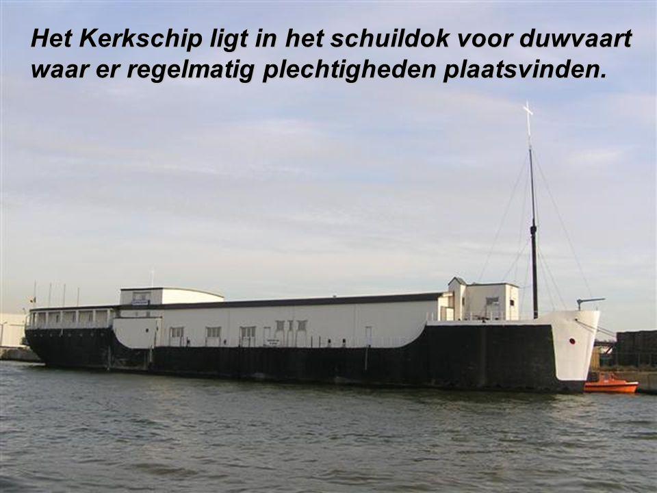 Het Kerkschip ligt in het schuildok voor duwvaart waar er regelmatig plechtigheden plaatsvinden.