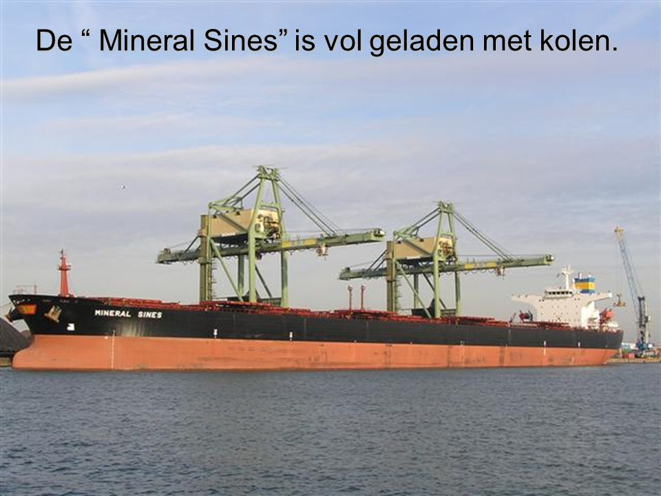 De Mineral Sines is vol geladen met kolen.