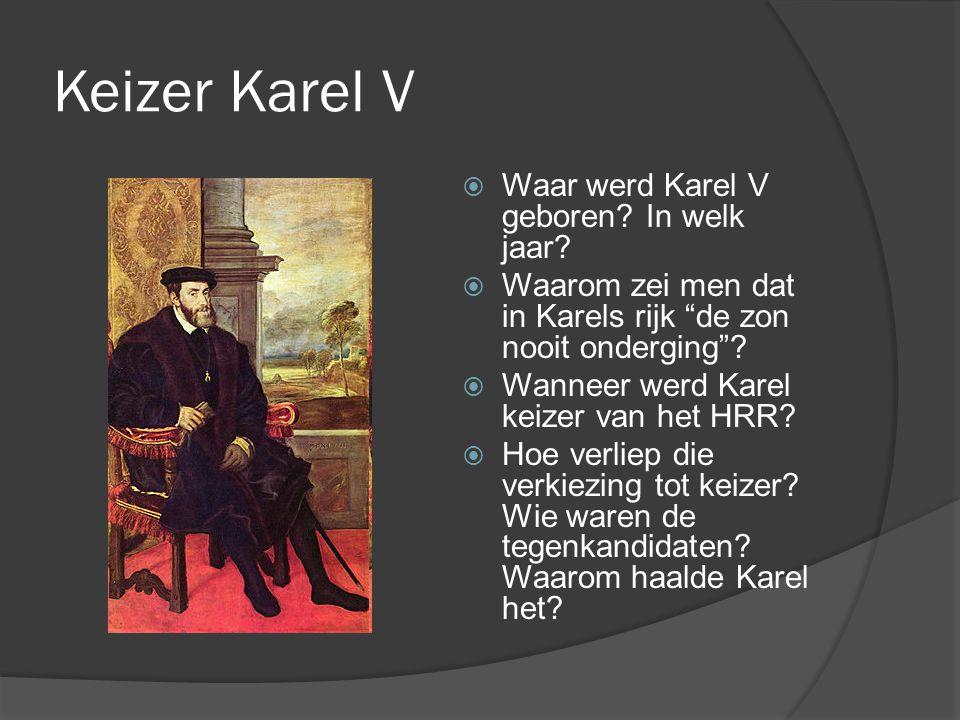 Keizer Karel V Waar werd Karel V geboren In welk jaar