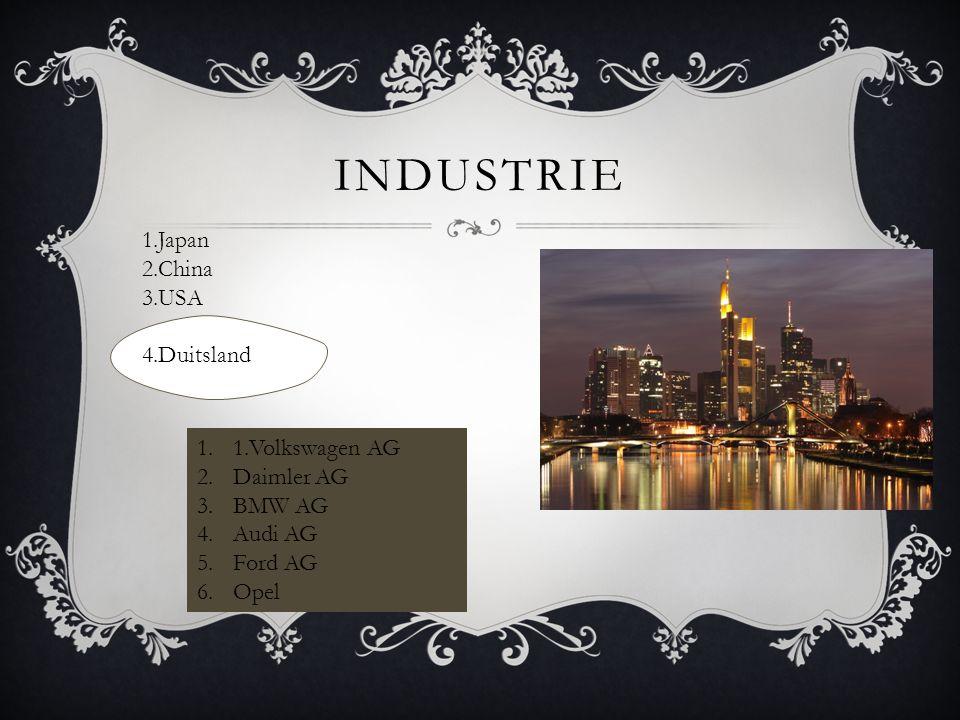 industrie 1.Japan 2.China 3.USA 4.Duitsland 1.Volkswagen AG Daimler AG