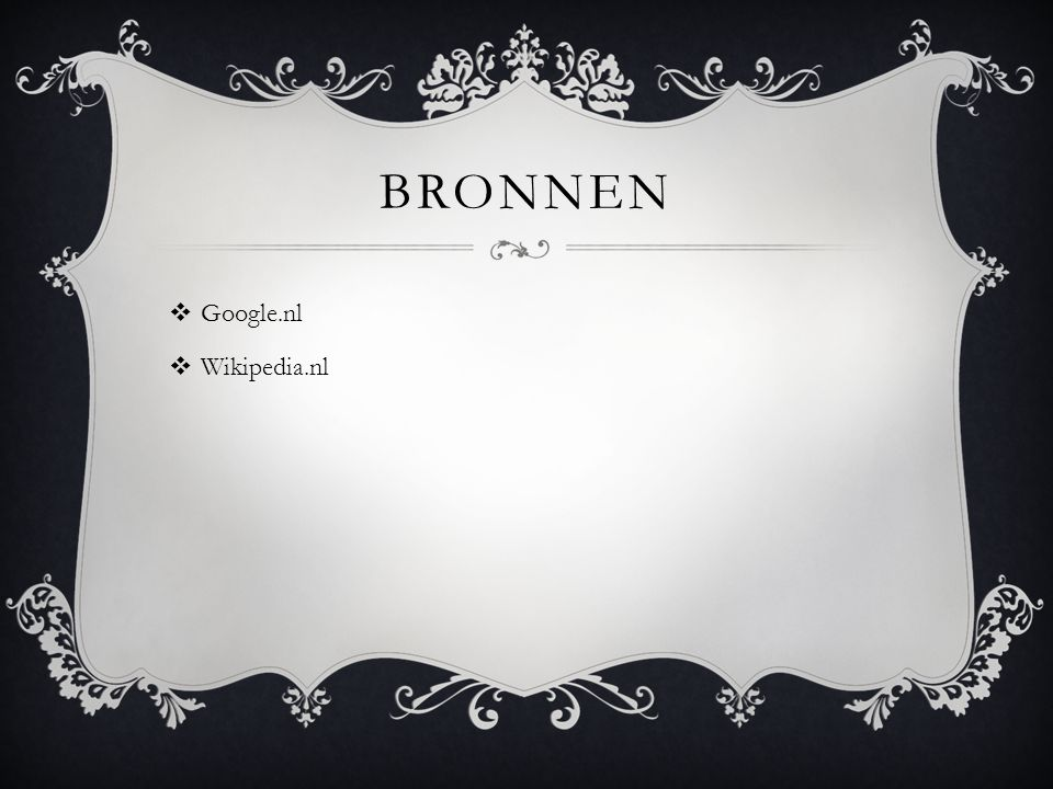Bronnen Google.nl Wikipedia.nl