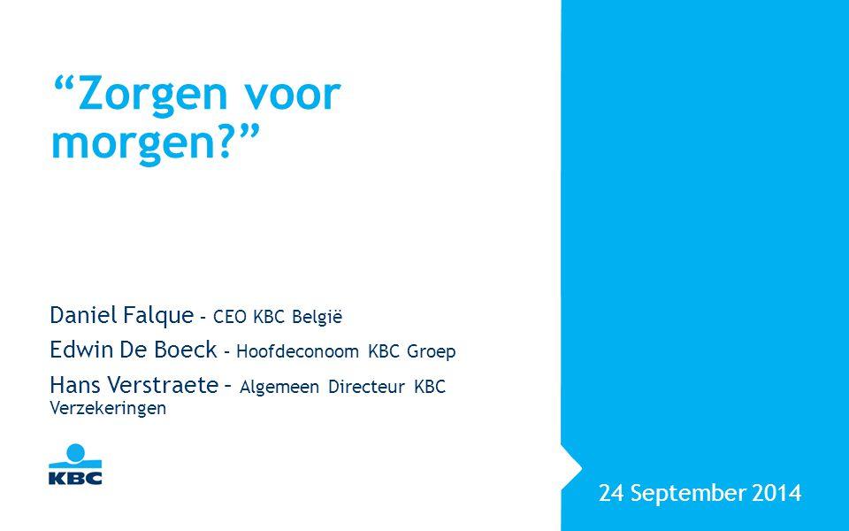 Zorgen voor morgen Daniel Falque – CEO KBC België