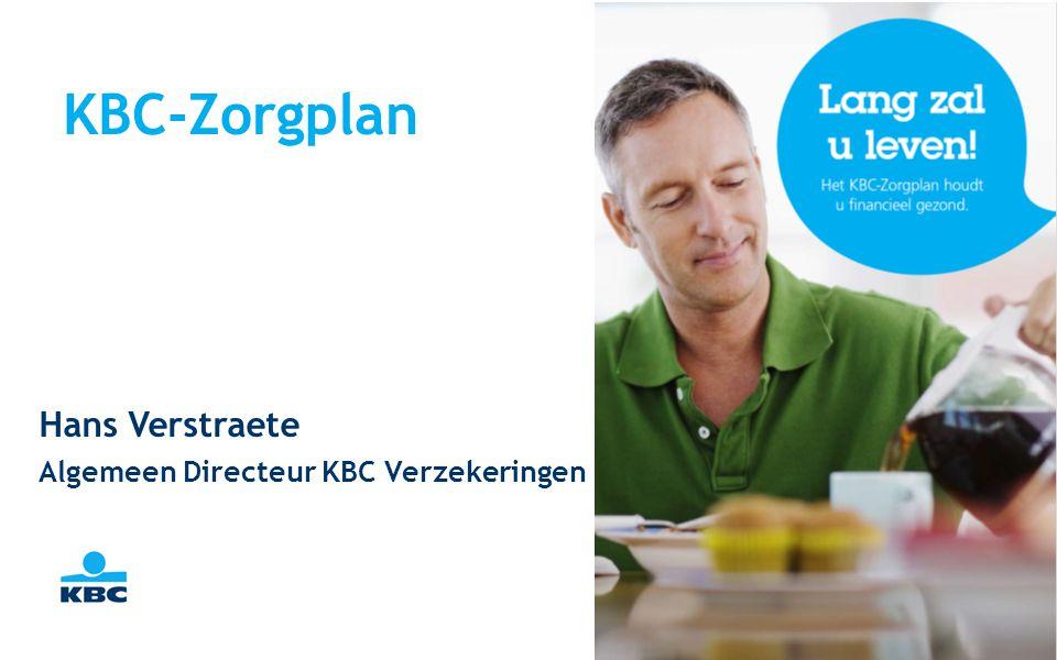 KBC-Zorgplan Hans Verstraete Algemeen Directeur KBC Verzekeringen