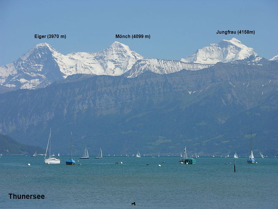 Jungfrau (4158m) Eiger (3970 m) Mönch (4099 m) Thunersee
