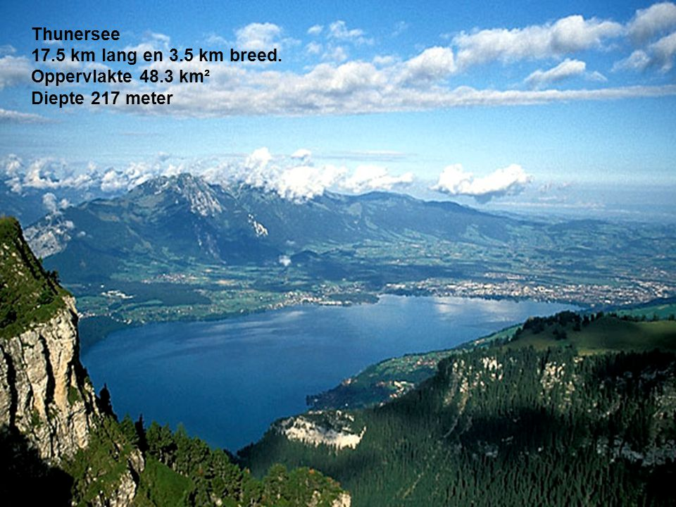 Thunersee 17.5 km lang en 3.5 km breed. Oppervlakte 48.3 km² Diepte 217 meter