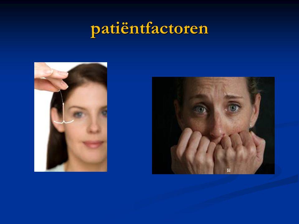 patiëntfactoren Patiënte angstig of vol vertrouwen…