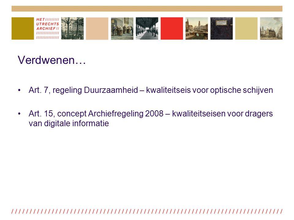 Verdwenen… Art. 7, regeling Duurzaamheid – kwaliteitseis voor optische schijven.