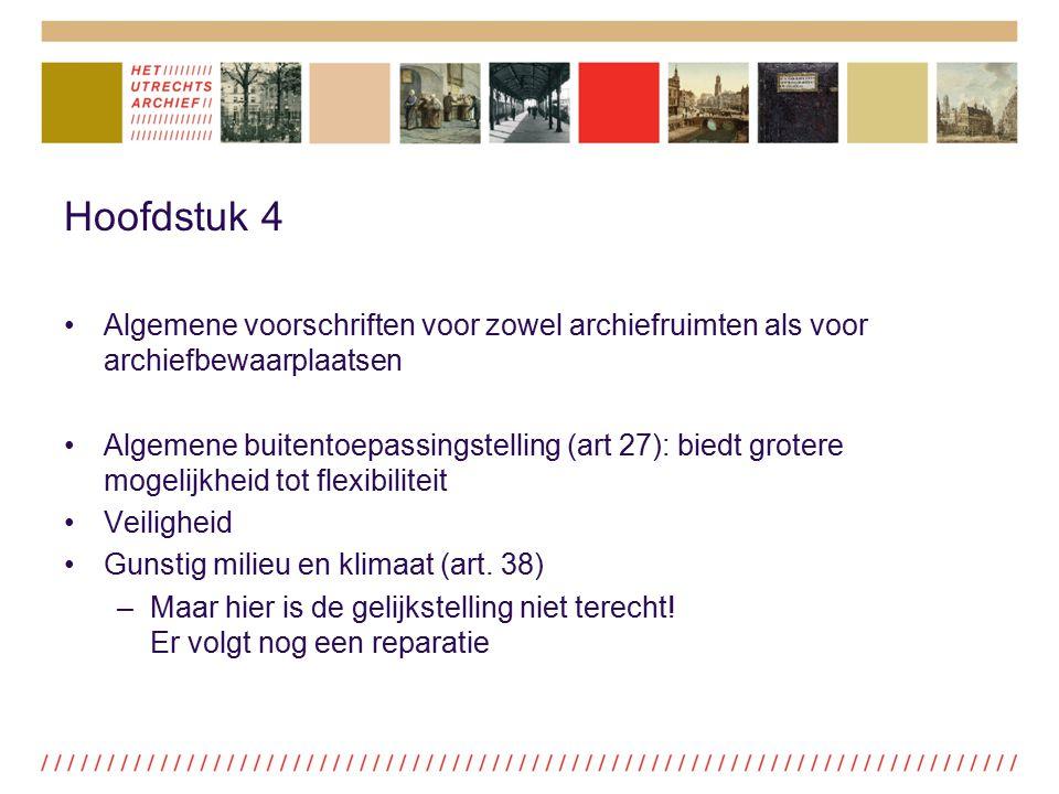 Hoofdstuk 4 Algemene voorschriften voor zowel archiefruimten als voor archiefbewaarplaatsen.