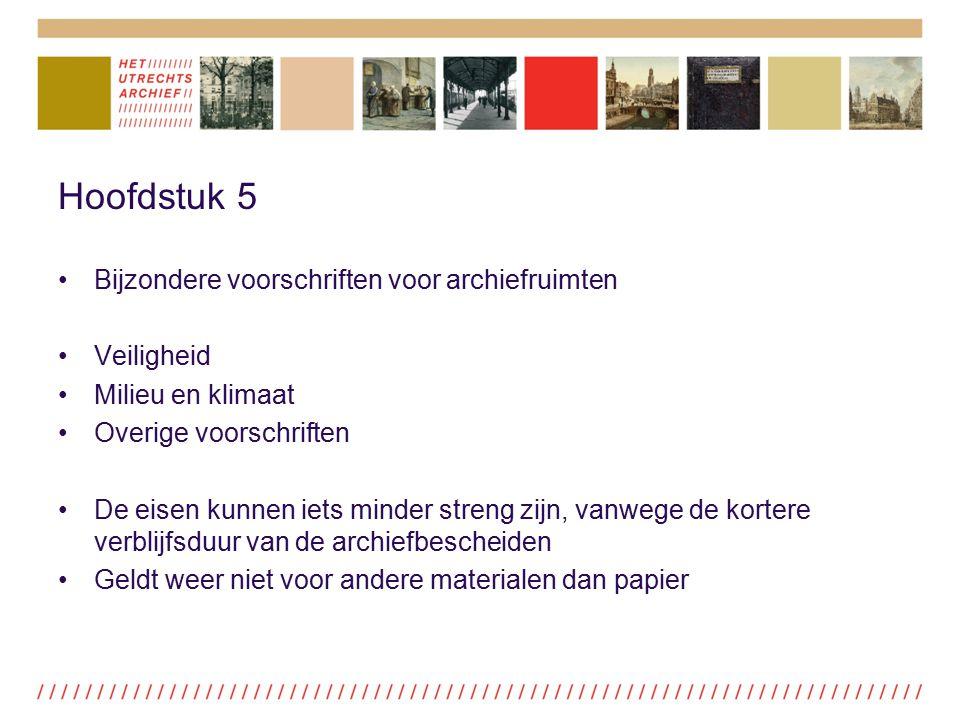 Hoofdstuk 5 Bijzondere voorschriften voor archiefruimten Veiligheid