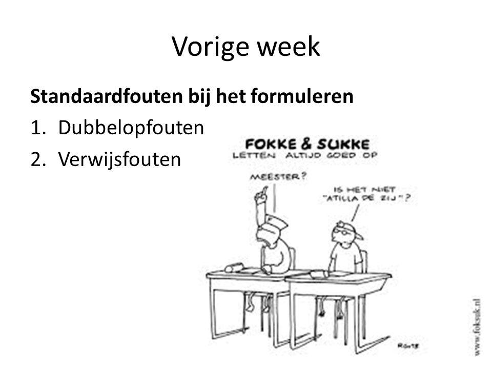 Vorige week Standaardfouten bij het formuleren Dubbelopfouten