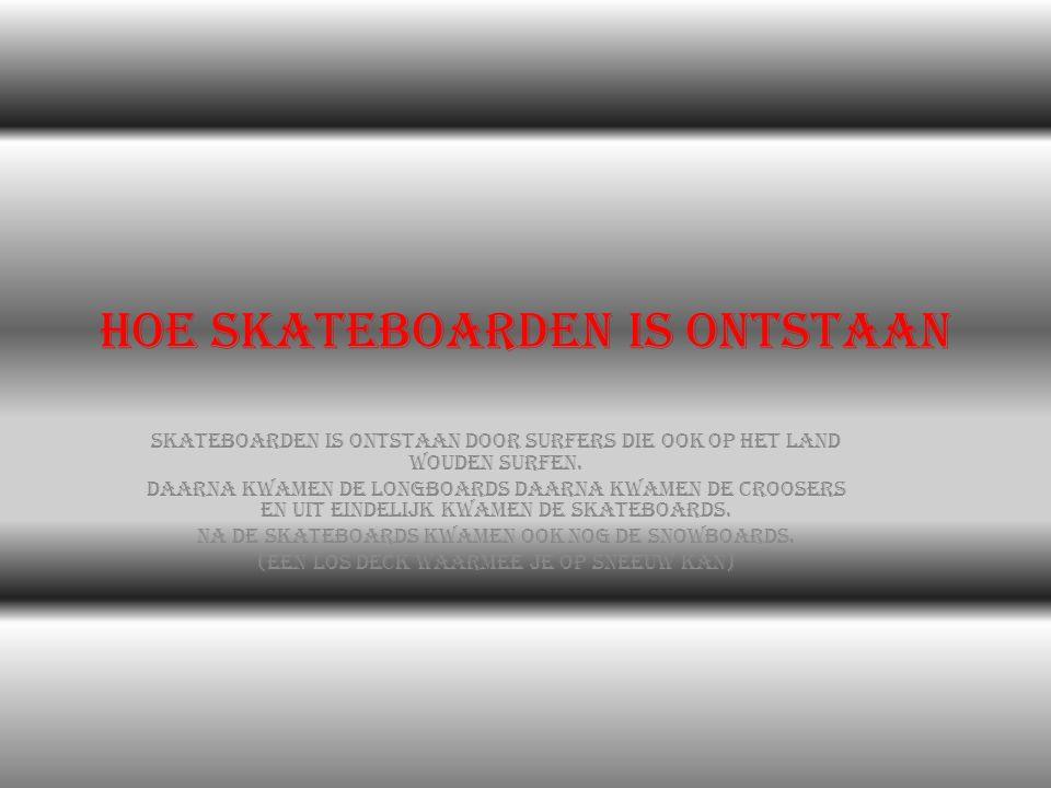 Hoe skateboarden is ontstaan