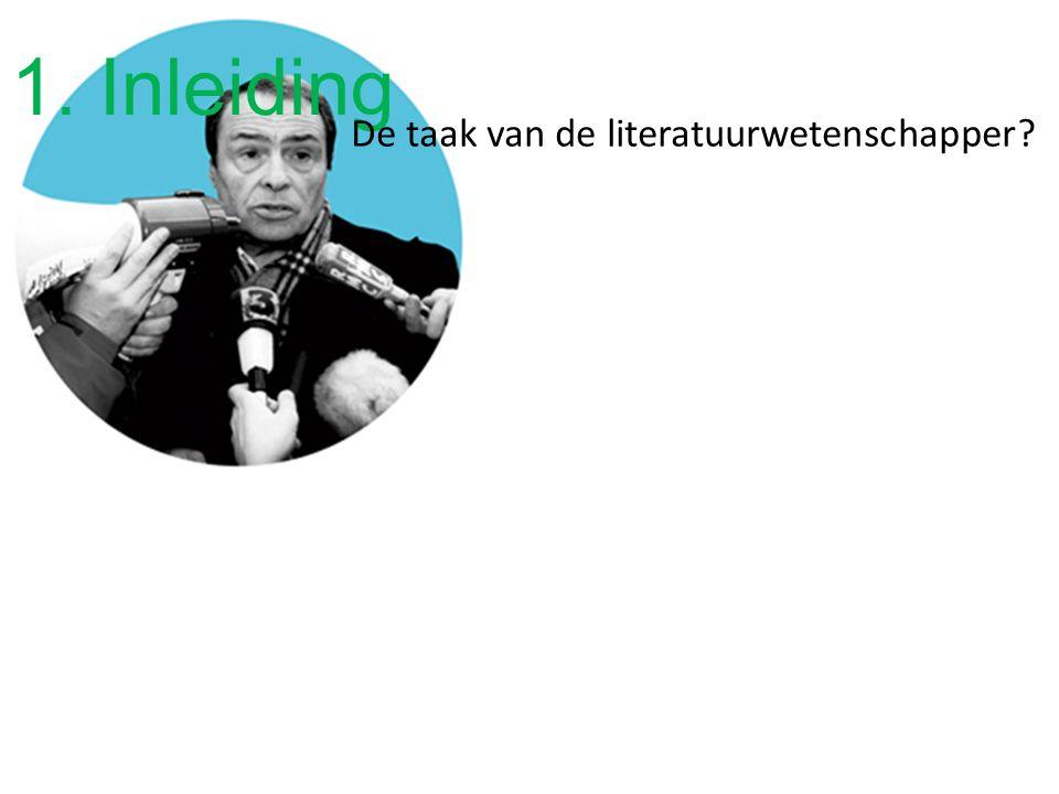 1. Inleiding De taak van de literatuurwetenschapper