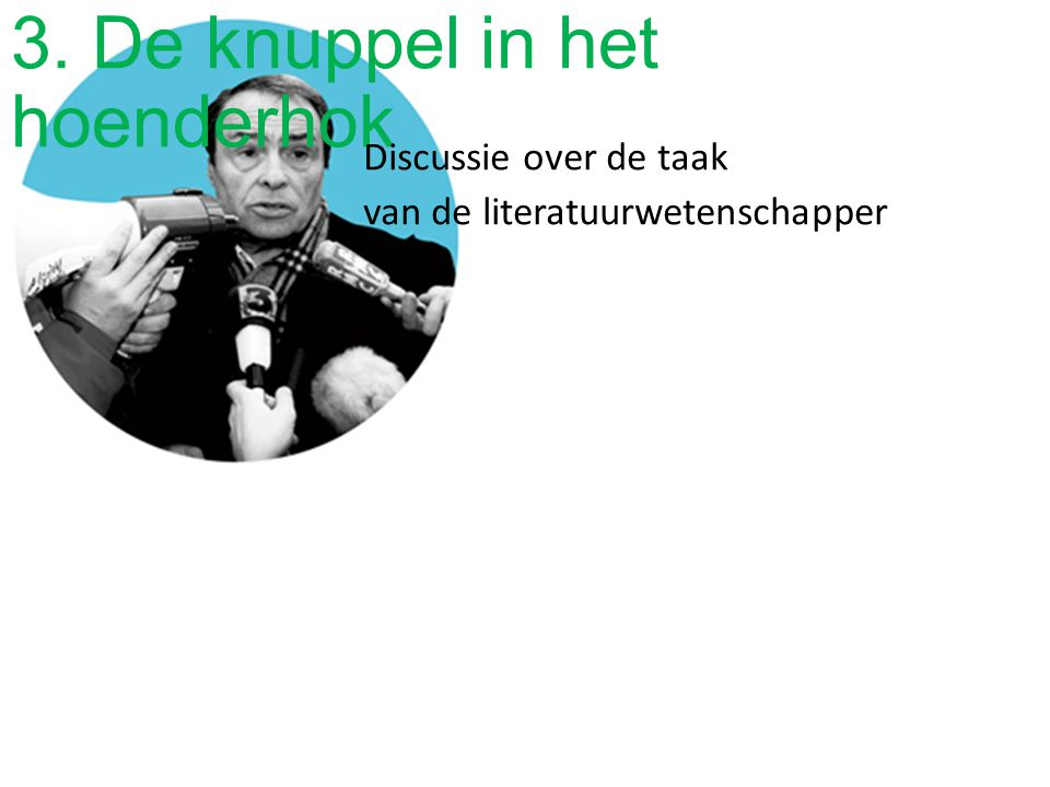 3. De knuppel in het hoenderhok Discussie over de taak