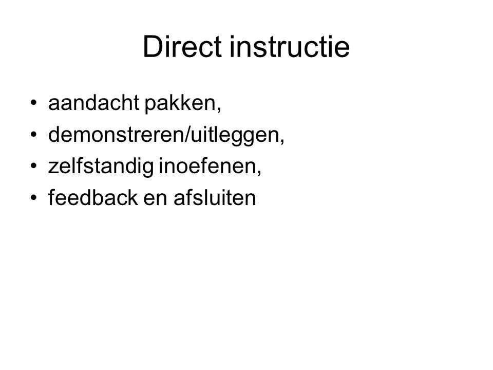 Direct instructie aandacht pakken, demonstreren/uitleggen,