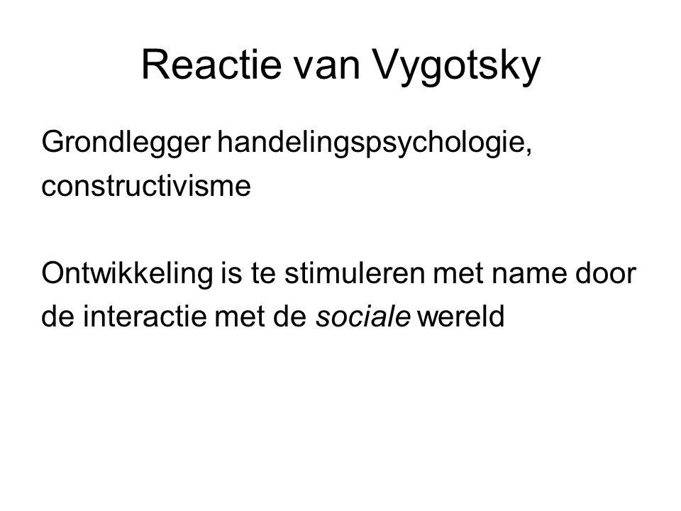 Reactie van Vygotsky Grondlegger handelingspsychologie,