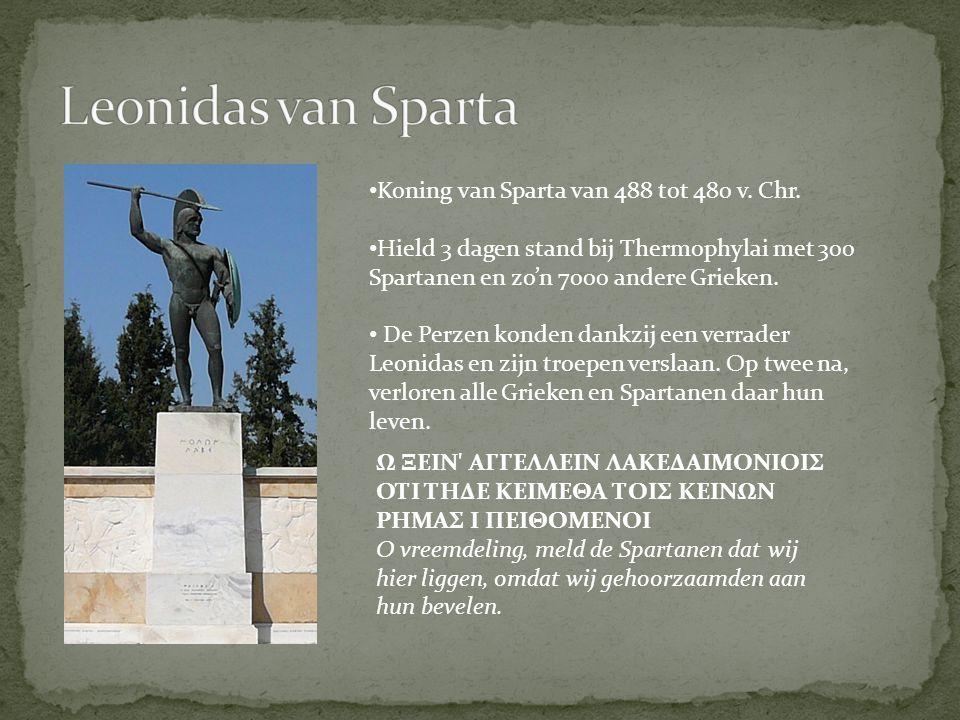 Leonidas van Sparta Koning van Sparta van 488 tot 480 v. Chr.