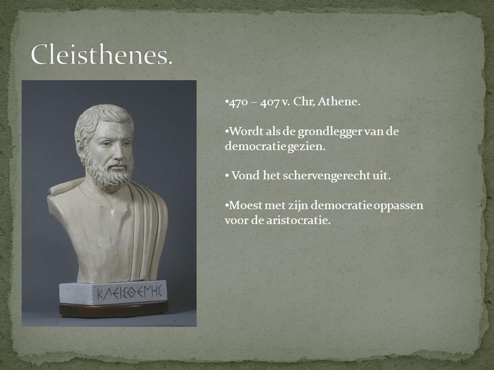 Cleisthenes. 470 – 407 v. Chr, Athene.