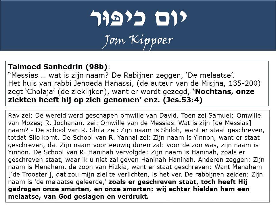 Talmoed Sanhedrin (98b): Messias … wat is zijn naam