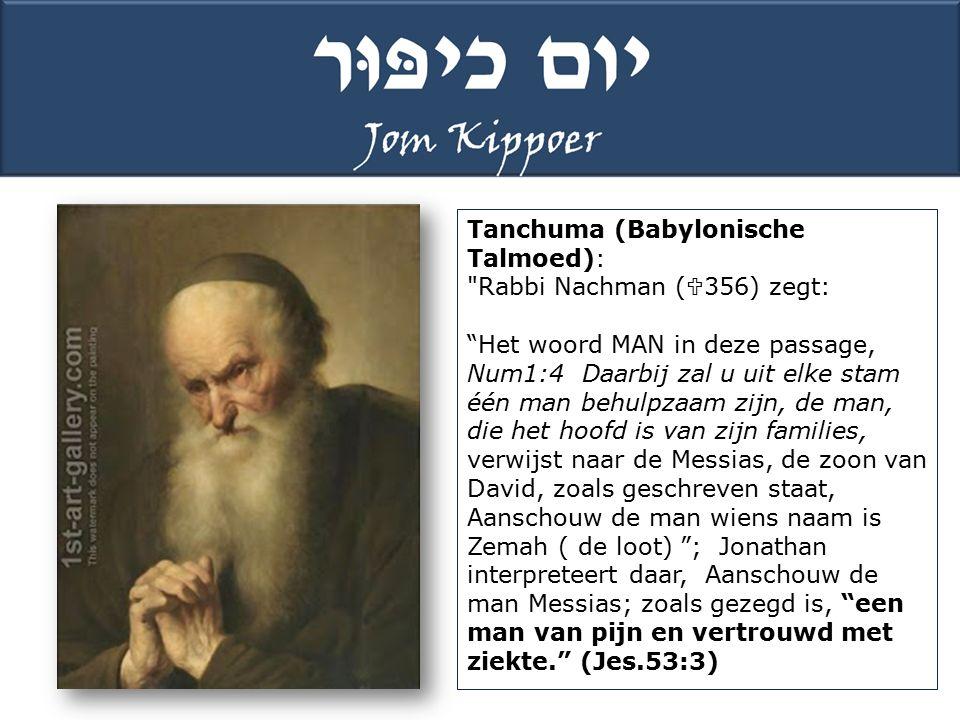 Tanchuma (Babylonische Talmoed): Rabbi Nachman (356) zegt: