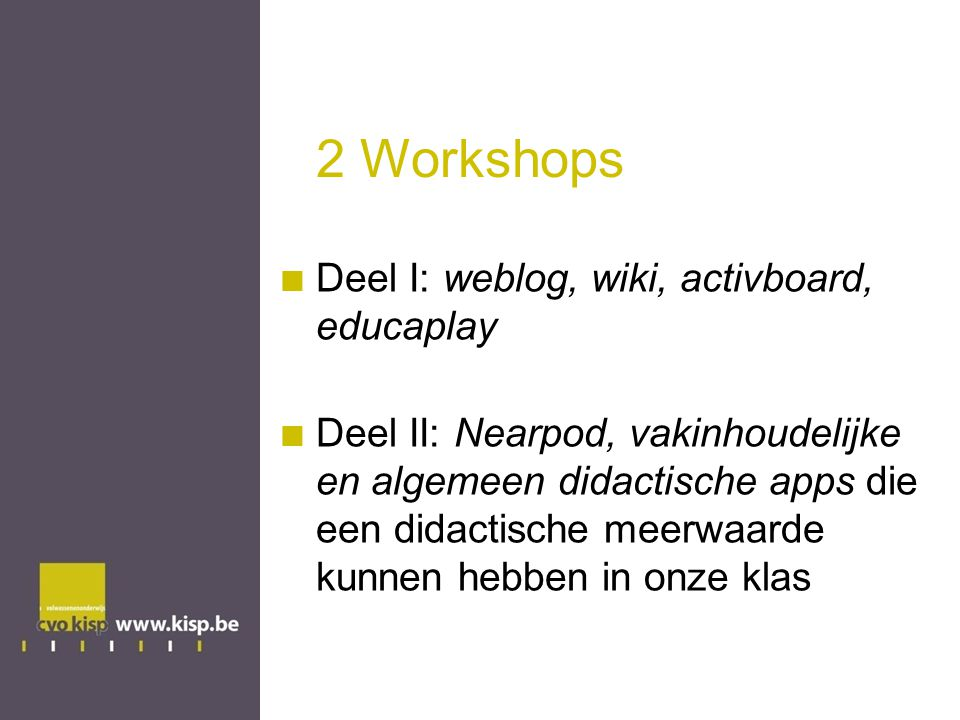 2 Workshops Deel I: weblog, wiki, activboard, educaplay