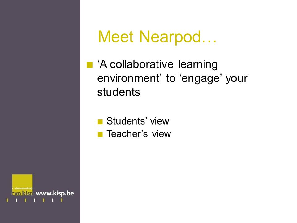Meet Nearpod… 'A collaborative learning environment' to 'engage' your students.