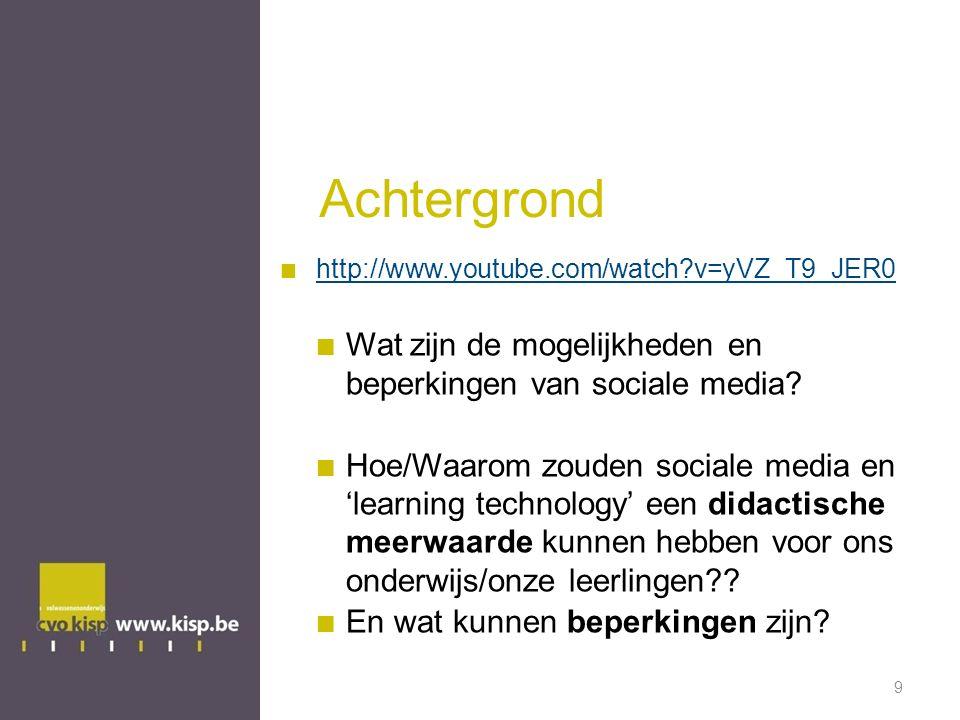 Achtergrond http://www.youtube.com/watch v=yVZ_T9_JER0. Wat zijn de mogelijkheden en beperkingen van sociale media
