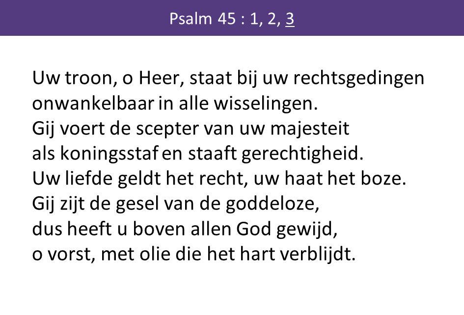 Psalm 45 : 1, 2, 3