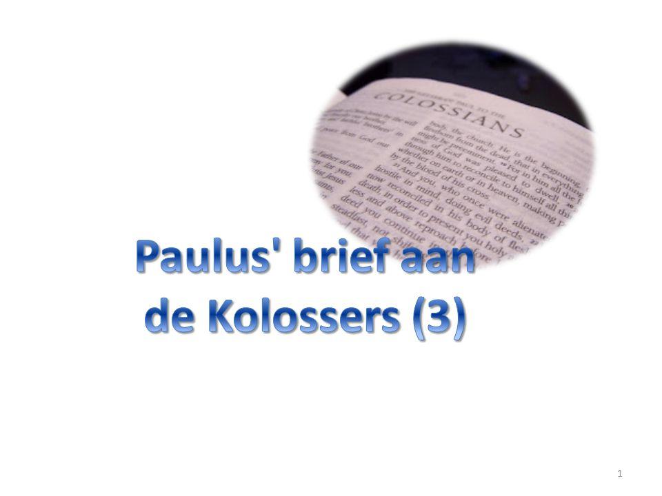 Paulus brief aan de Kolossers (3)