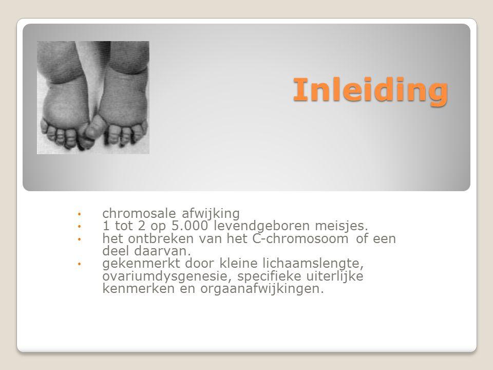 Inleiding chromosale afwijking 1 tot 2 op 5.000 levendgeboren meisjes.