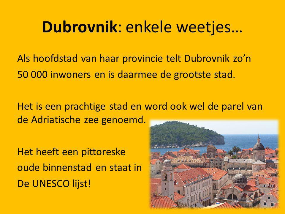 Dubrovnik: enkele weetjes…