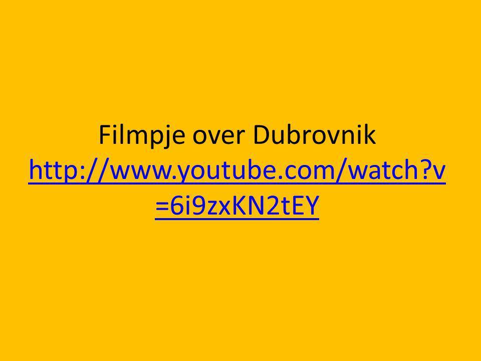 Filmpje over Dubrovnik http://www.youtube.com/watch v=6i9zxKN2tEY