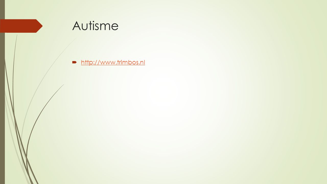 Autisme http://www.trimbos.nl