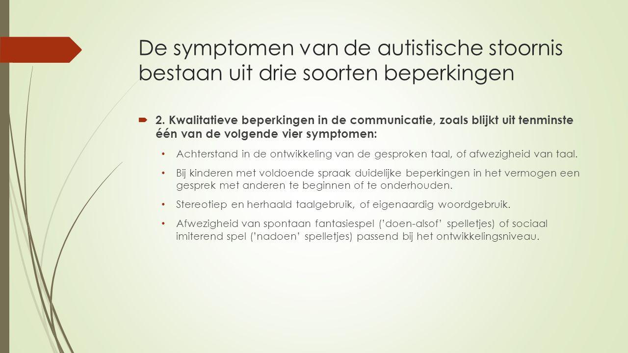 De symptomen van de autistische stoornis bestaan uit drie soorten beperkingen