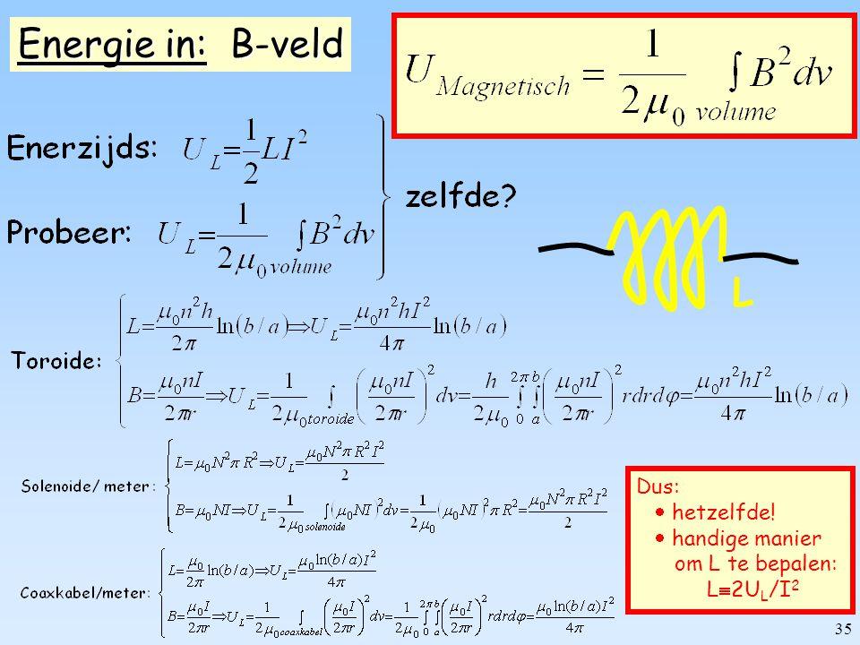 Energie in: B-veld L Dus:  hetzelfde!  handige manier