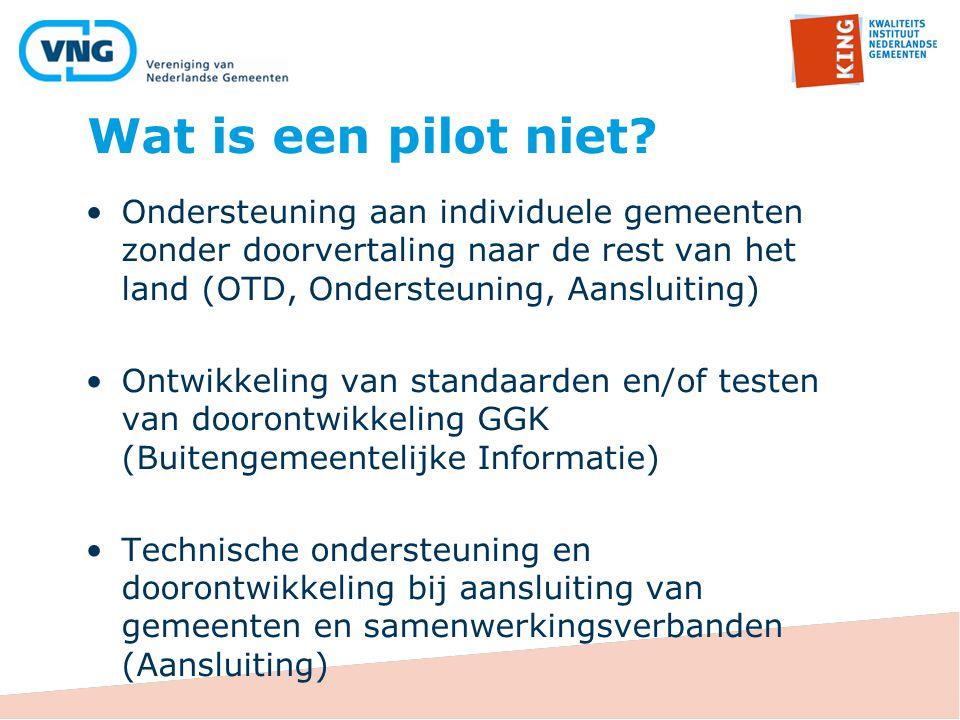 Wat is een pilot niet Ondersteuning aan individuele gemeenten zonder doorvertaling naar de rest van het land (OTD, Ondersteuning, Aansluiting)