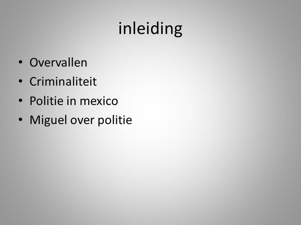 inleiding Overvallen Criminaliteit Politie in mexico