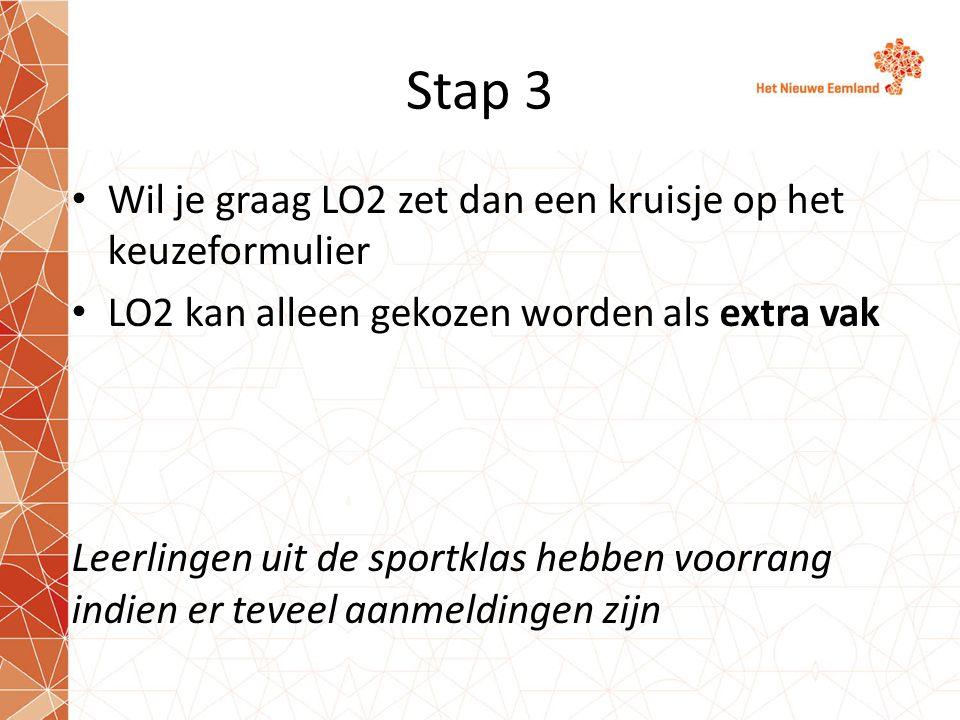 Stap 3 Wil je graag LO2 zet dan een kruisje op het keuzeformulier
