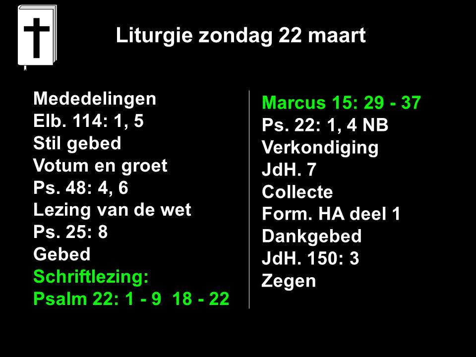 Liturgie zondag 22 maart Mededelingen Marcus 15: 29 - 37